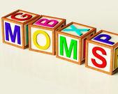 Kids Blocks Spelling Moms As Symbol for Motherhood And Parenting — Stock Photo