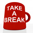 Take A Break Mug Showing Relaxing And Tiredness — Stock Photo