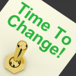 Time To Change Switch Meaning Reform And Improve — Stock Photo
