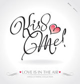 'Kiss Me' hand lettering (vector) — 图库矢量图片