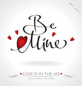 'Be Mine' hand lettering (vector) — Vettoriale Stock