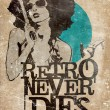 Retro Never Dies! — Stockfoto #8854343