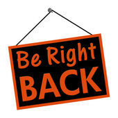 Be Right Back sign — Stock Photo