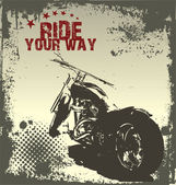 Ride Your Way - motorcycle grunge background — Stock Vector