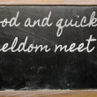 Expression - Good and quickly seldom meet - written on a school — Stock Photo