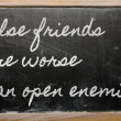Expression - False friends are worse than open enemies - written — Stockfoto