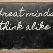Expression - Great minds think alike - written on school blac — Stock Photo #10494194
