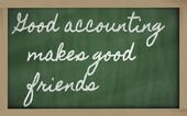 Expression - Good accounting makes good friends - written on a — Stock Photo