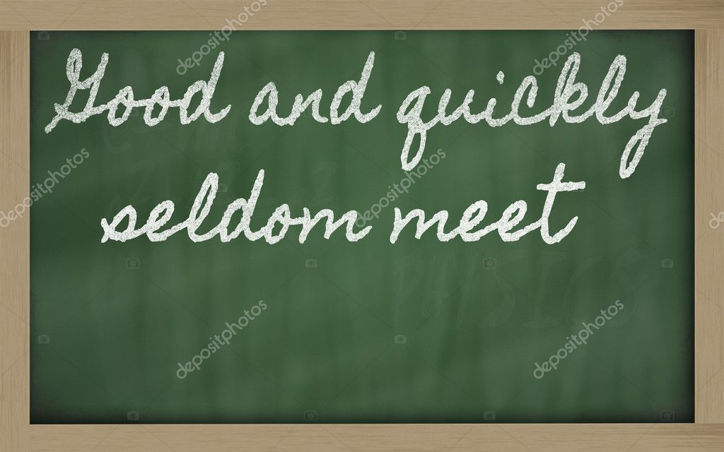 Handwriting blackboard writings - Good and quickly seldom meet — Stock Photo #10493437
