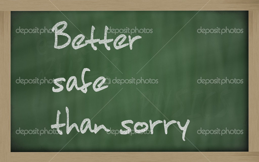 Blackboard writings  Better safe than sorry  — Stock Photo #8020201