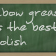 """ Elbow grease is best polish "" written on blackboard — Stock Photo #8053298"