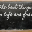 Expression - The best things in life are free - written on a sc — Stock Photo #9154151