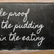 Expression - proof of pudding is in eating - writte — Zdjęcie stockowe #9154520