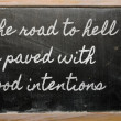 Expression -  The road to hell is paved with good intentions - w — Stock Photo