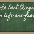 Expression - The best things in life are free - written on a sc — Stock Photo #9154747