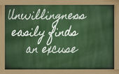 Expression - Unwillingness easily finds an excuse - written on — Stock Photo