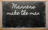 Expression - Manners make the man - written on a school blackbo — Stock Photo