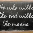 Expression -  He who wills the end wills  the means - written on — Stok fotoğraf