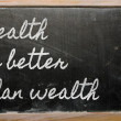 Expression - Health is better than wealth - written on a school — Stock Photo #9917130