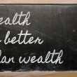 Expression - Health is better than wealth - written on a school — Stock Photo
