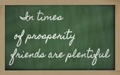Expression -In times of prosperity friends are plentiful - writt — Stock Photo
