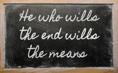 Expression - He who wills the end wills the means - written on — Stock Photo