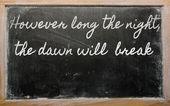 Expression - However long the night, the dawn will break - wri — Stock Photo