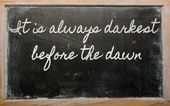 Expression - It is always darkest before the dawn - written on — Stock Photo
