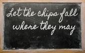 Expresión - que los chips caiga donde pueden — Foto de Stock
