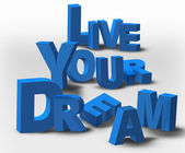 3D Text Inspiration Message Live Your Dream — Stock Photo