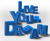 Messaggio di ispirazione testo 3d vivere il tuo sogno — Foto Stock