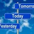 Yesterday Tomorow Today sign — Stock Photo