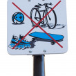 A Sign Prohibiting Cycling, Rollerbalding, Skateboarding and Ball Playing — Stock Photo
