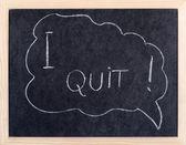 I quit! — Stock Photo