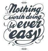没有什么值得做的事情是最容易 — 图库矢量图片