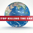 "图库照片: Sign: ""STOP KILLING EARTH"". Earth on back"