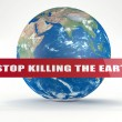 "Foto Stock: Sign: ""STOP KILLING EARTH"". Earth on back"