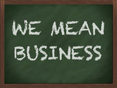 We mean business — Stok fotoğraf
