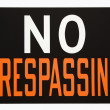 No trespassing sign. - Stock Photo
