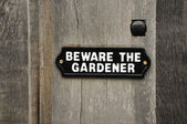 Beware of the Gardener — Stockfoto
