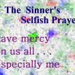 The sinner's selfish prayer — Stock Photo