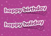 Happy holiday and happy birthday — Stock Vector