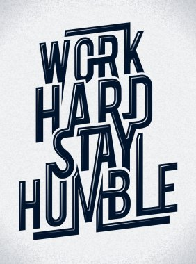 Work hard stay humble typography vector illustration. stock vector