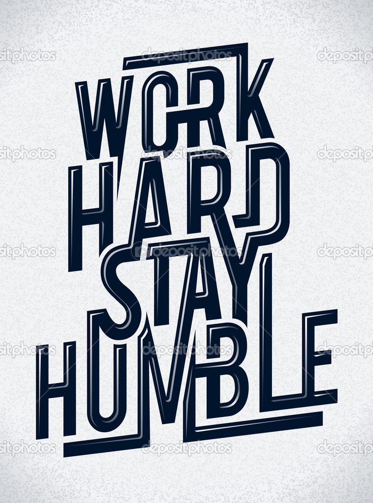 Work hard stay humble typography