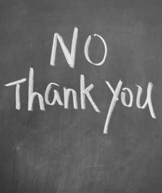 No thank you title written with chalk on blackboard