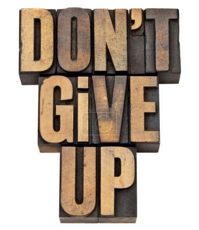 Do not give up phrase