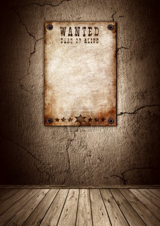 Wanted poster in old grunge interior