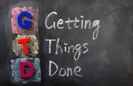 Acronym of GTD for Getting Things Done
