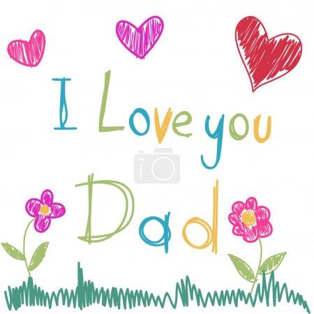 Illustration for I love you dad - Royalty Free Image